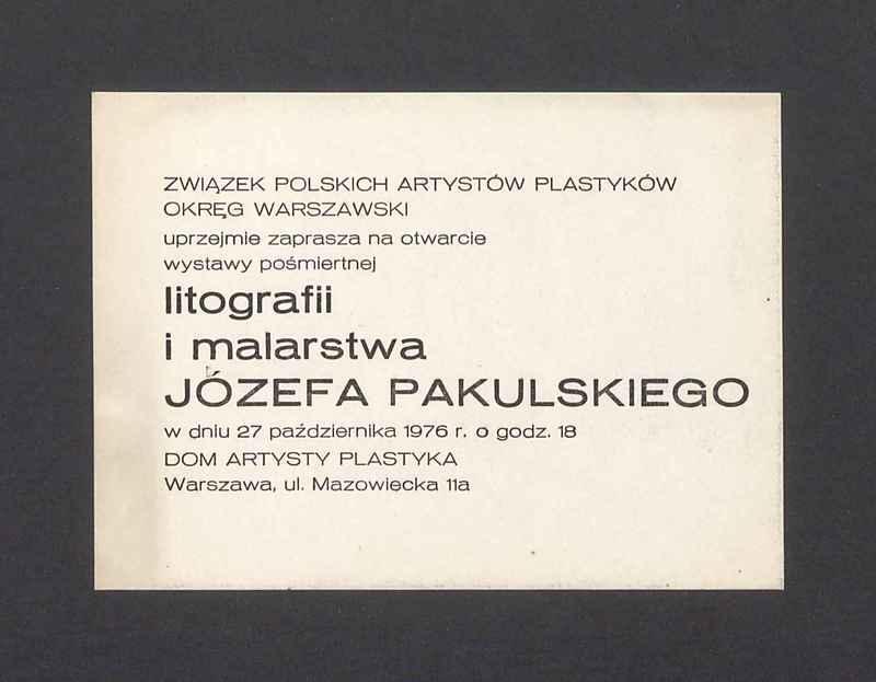 Zaproszenie na otwarcie wystawy litografii i malarstwa Józefa Pakulskiego