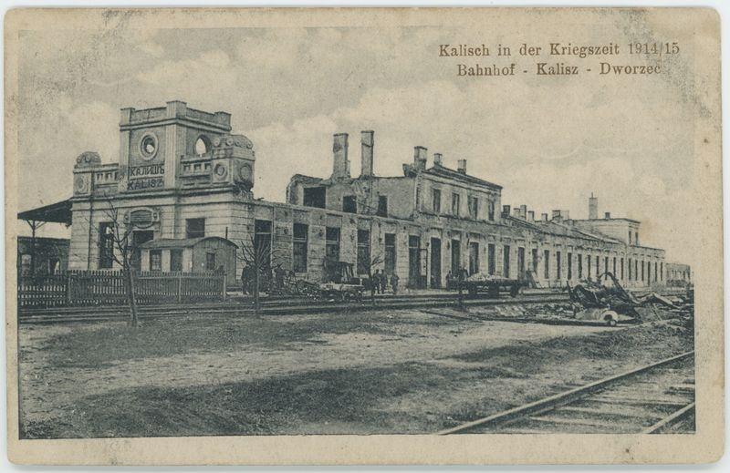 Kalisch in der Kriegszeit1914/15 Bahnhof - Kalisz - Dworzec