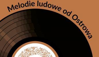 Melodie ludowe od Ostrowa - spotkanie dla kapel i zespołów