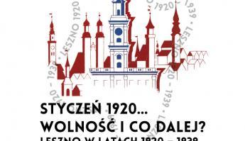 """Wystawa """"Leszno w latach 1920–1939"""""""